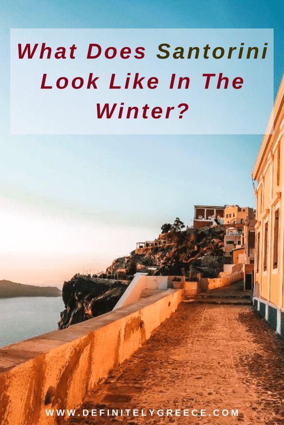 What Does Santorini Look Like In Winter Off Season Greece Pinterest